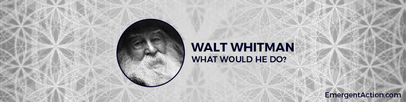What Would Walt Whitman Do?
