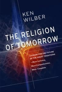 Ken Wilber The Religion Of Tomorrow